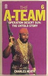Operation Desert Sun: The Untold Story (The A-Team, #6)