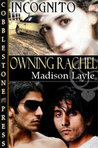 Owning Rachel (Incognito,  #2)