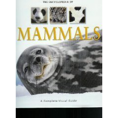 Encyclopedia Of Mammals: A Complete Visual Guide
