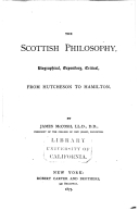 The Scottish Philosophy: Biographical Expository, Critical from Hutcheson to Hamilton (Philosophy in America)