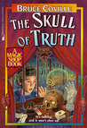 The Skull of Truth (Magic Shop, #4)