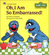 Oh, I Am So Embarrassed! (A Growing Up Book)