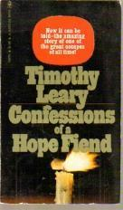 Confessions Of A Hope Fiend by Timothy Leary