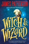 Witch and Wizard (Witch &amp; Wizard, #1)