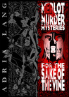 For the Sake of the Vine  (Merlot Murder Mysteries)