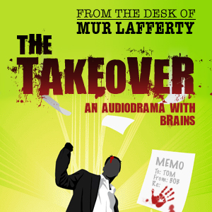 The Takeover by Mur Lafferty