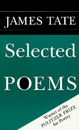 Selected Poems by James Tate