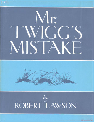 Mr Twigg's Mistake by Robert Lawson