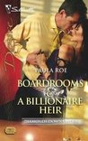 Boardrooms & A Billionaire Heir (Diamonds Down Under, #5) (Silhouette Desire)