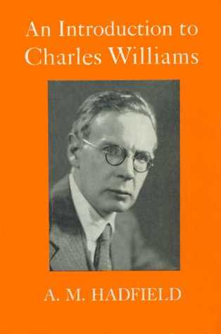 An Introduction to Charles Williams by Alice Mary Hadfield