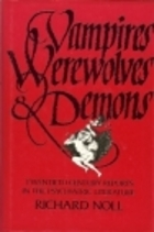 Vampires, Werewolves & Demons by Richard Noll