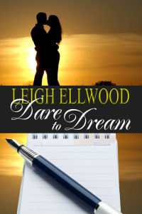 Dare To Dream by Leigh Ellwood