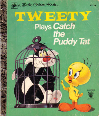 Tweety Plays Catch the Puddy Tat by Eileen Daly