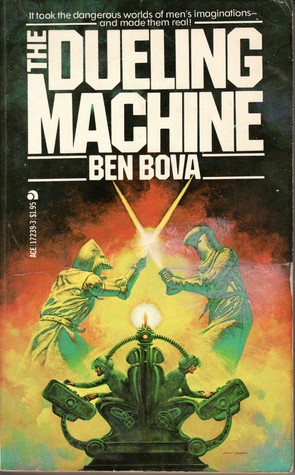 The Dueling Machine by Ben Bova