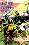 Ghost Rider/Wolverine/Punisher: Hearts of Darkness (Marvel Comics: Ghost Rider, Wolverine, Punisher, #1)