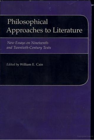 Philosophical Approaches To Literature: New Essays On Nineteenth  And Twentieth Century Texts