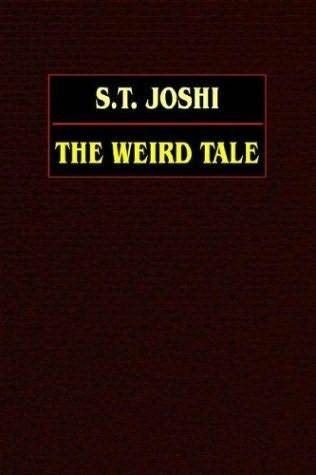 The Weird Tale by S.T. Joshi