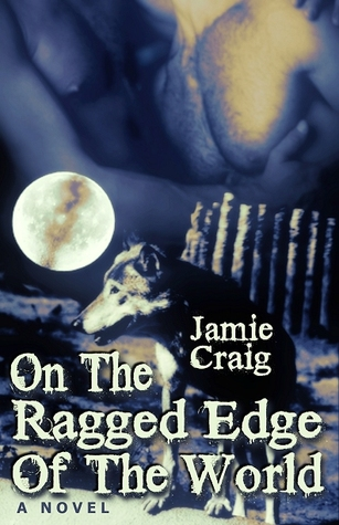 On The Ragged Edge Of The World  (Calendar Boys, #10.5)
