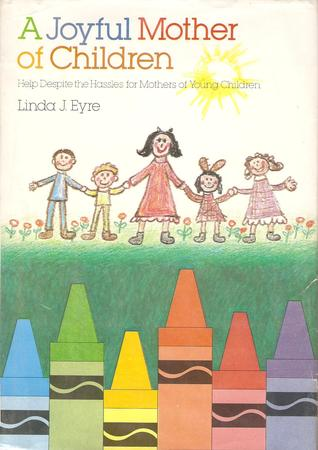 A Joyful Mother Of Children by Linda Eyre