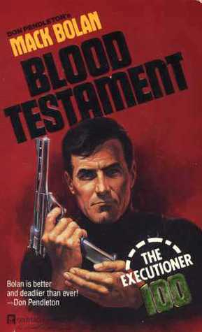 Blood Testament (Mack Bolan The Executioner, #100)
