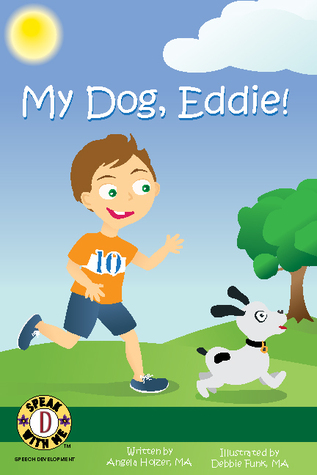 My Dog, Eddie! by Angela Holzer