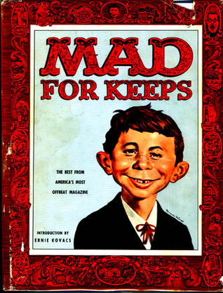 Mad for Keeps a collection of the best from Mad Magazine by Al Feldstein