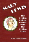 Mary Lewis - The Golden Haired Beauty With The Golden Voice