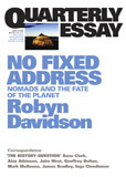 Quarterly Essay 24: No fixed address - Nomads and the fate of the planet