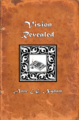 Vision Revealed by Anne E.G. Nydam
