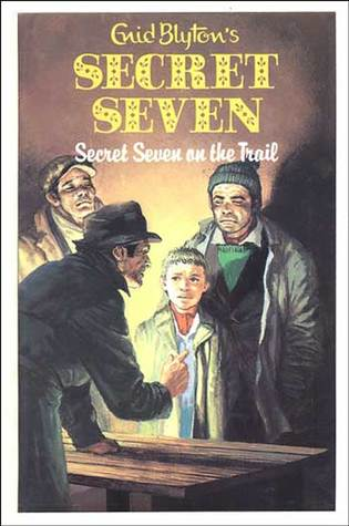 Secret Seven On the Trail (The Secret Seven, Book 4)