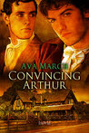 Convincing Arthur by Ava March