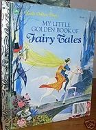 My Little Golden Book of Fairy Tales by Gordon Laite