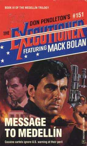 Message to Medellin (Mack Bolan the Executioner #151)