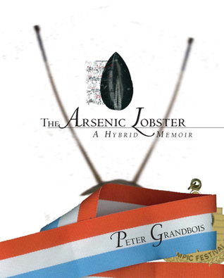 The Arsenic Lobster by Peter Grandbois
