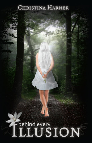 Behind Every Illusion by Christina Harner