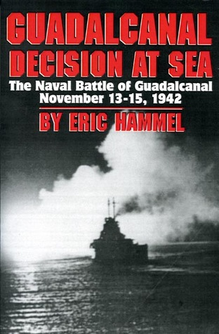 Guadalcanal Decision at Sea by Eric Hammel