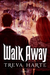 Walk Away (Alpha, #1)