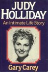 Judy Holliday, An Intimate Life Story