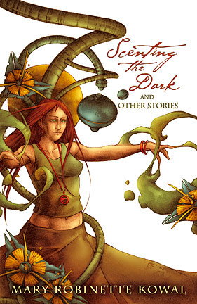 Scenting the Dark and Other Stories by Mary Robinette Kowal