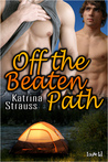 Off the Beaten Path by Katrina Strauss