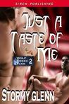 Just A Taste Of Me (Wolf Creek Pack #2)