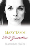 First Generation: The Autobiography of Mary Tamm