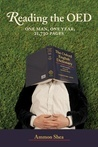 Reading the OED : One Man, One Year, 21,730 Pages