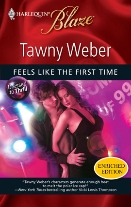 Feels Like the First Time (Dressed to Thrill #1) (Harlequin Blaze #492)