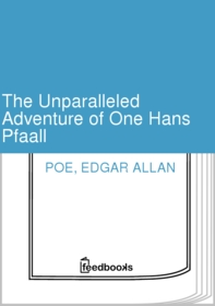 The Unparalleled Adventure of One Hans Pfaall by Edgar Allan Poe