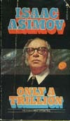 Only A Trillion by Isaac Asimov