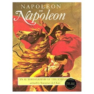 Napoleon on Napoleon by Napoléon Bonaparte