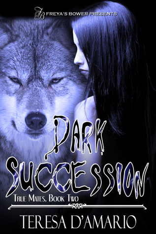 Dark Succession by Teresa D'Amario