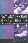 Gay and Lesbian Mental Health: A Sourcebook for Practitioners