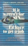 If it weren't for sex-- I'd have to get a job : confessions of a private investigator